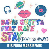 Stay (Don't Go Away) [feat. Raye] (Djs From Mars Remix) by David Guetta