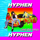 Lonely Baby (Remixes EP) by Hyphen Hyphen