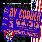 Legendary FM Broadcasts - The Bottom Line, Manhattan  NYC  15 May 1974 von Ry Cooder