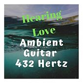 Hearing Love Ambient Guitar 432 Hertz de Khalid
