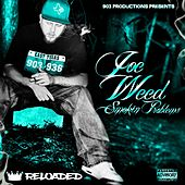 Smokin Problems (Reloaded) by Joe Weed