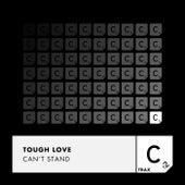 Can't Stand de Tough Love