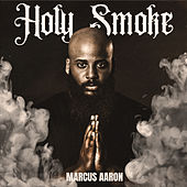Holy Smoke by Marcus Aaron