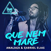 Que Nem Maré (Live In Vip) by Analaga