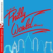 The Best Of Philly World Records (Digitally Remastered) by Various Artists