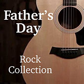 Father's Day Rock Collection von Various Artists