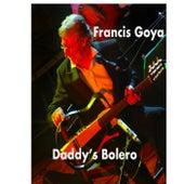 Daddy's Bolero von Francis Goya