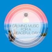 Calming Music for a Peaceful Day by Massage Tribe