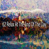 62 Relax at the End of the Day by Deep Sleep Music Academy