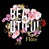 Beautiful Flute von Various Artists