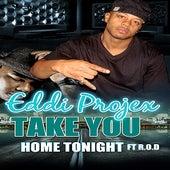 Take You Home - Single by Eddi Projex