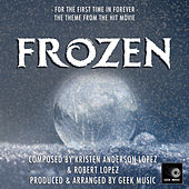 Frozen: For the First Time in Forever by Geek Music