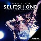 Selfish One by Dwayne W. Tyree