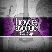 You Say de Boyce Avenue