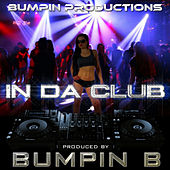 In da Club von Bumpin B