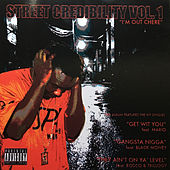 Street Credibility, Vol. 1 (I'm out Chere) by Ghoo Tha Inspiration