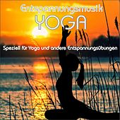 Entspannungsmusik Yoga, speziell für Yoga und andere Entspannungsübungen by Wellness Pur