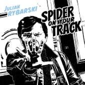 Spider On Your Track von Julian Rybarski