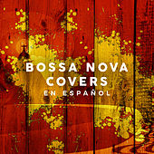 Bossa Nova Covers en Español by Various Artists