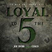 Loyal to the 5 von Joe Dubb