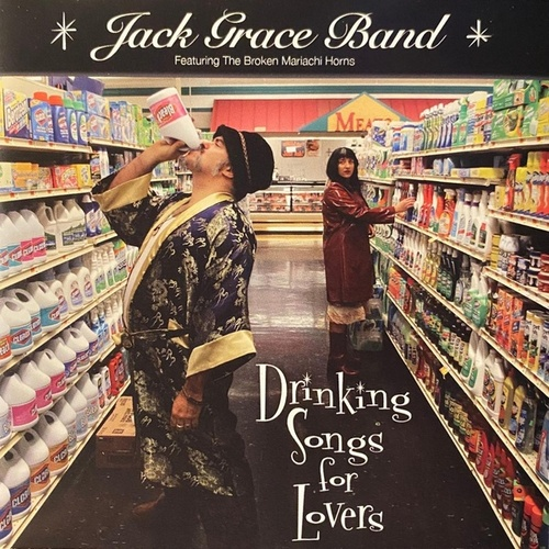 Drinking Songs for Lovers by Jack Grace Band
