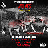 Wolves (feat. Benny The Butcher, Taj Mahal & Big Flip Papi) by PR Dean