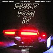 Built For It (feat. Trippie Redd & Uno The Activist) by OG Maco