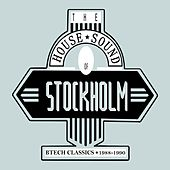 The House Sound of Stockholm: Btech Classics 1988-1990 de Various Artists