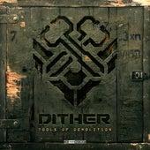 Tools of Demolition von Dither