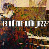 13 Hit Me with Jazz von Chillout Lounge