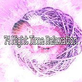 74 Night Time Relaxation by Serenity Spa: Music Relaxation