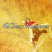 49 Sleep Whenever von Best Relaxing SPA Music