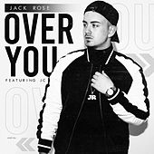 Over You by Jack Rose