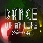 Dance of My Life von Bob Andy
