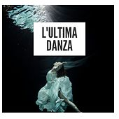 L'ultima danza by Various Artists
