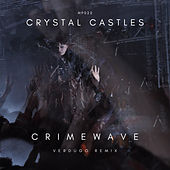 Crymewave (VERDUGO Remix) de Crystal Castles