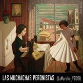 Las Muchachas Peronistas by Victoria Morán & Luana Pascual Dolores Sola