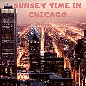 Sunset Time in Chicago di Various Artists