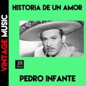 Historia de un Amor van Pedro Infante