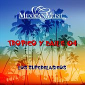 Trópico y Baile '04 by Superclasicos