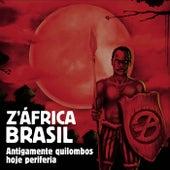 Antigamente Quilombos Hoje Periferia von Z'África Brasil