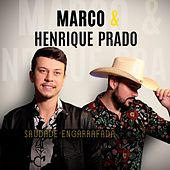 Saudade Engarrafada de Marco e Henrique Prado