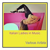 Italian ladies in music by Various Artists