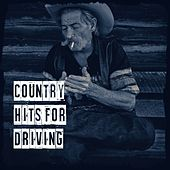 Country Hits for Driving by Various Artists