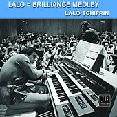 Lalo = Brilliance Medley: The Snake's Dance / An Evening In Sao Paulo / Desafinado / Kush / Rhythm-A-Ning / Mount Olive / Cubano Be / Sphayros by Lalo Schifrin