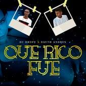 Que Rico Fue by Dc Drope