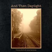 And Then Daylight de Tommy Berre