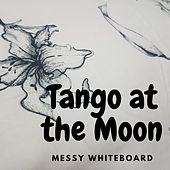 Tango at the Moon de Messy Whiteboard
