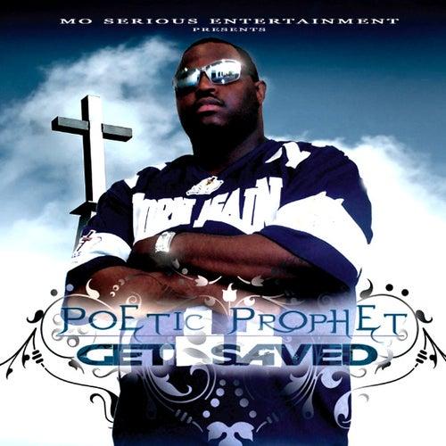Get Saved Volume 2 by Poetic Prophet