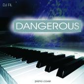 Dangerous (Piano Cover) by DJ Fil